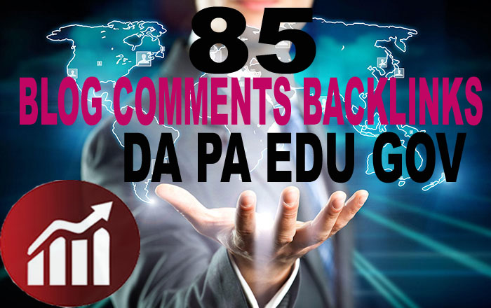 85 Blog Comments High DA/PA,  EDU/GOV,  Backlinks Dofollow