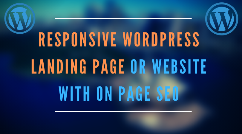 I Will build Responsive Wordpress Website with On Page SEO and mobile Friendly