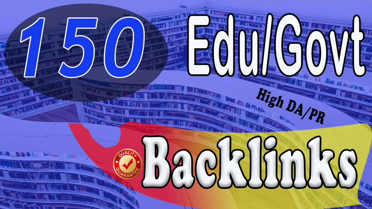 I Will Do 150 HQ Permanent Backlins, High DA/PR EDU/Gov links