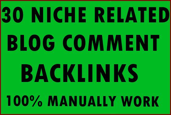 30+ Niche Related Blog comment backlinks- Top service in Seocheckout