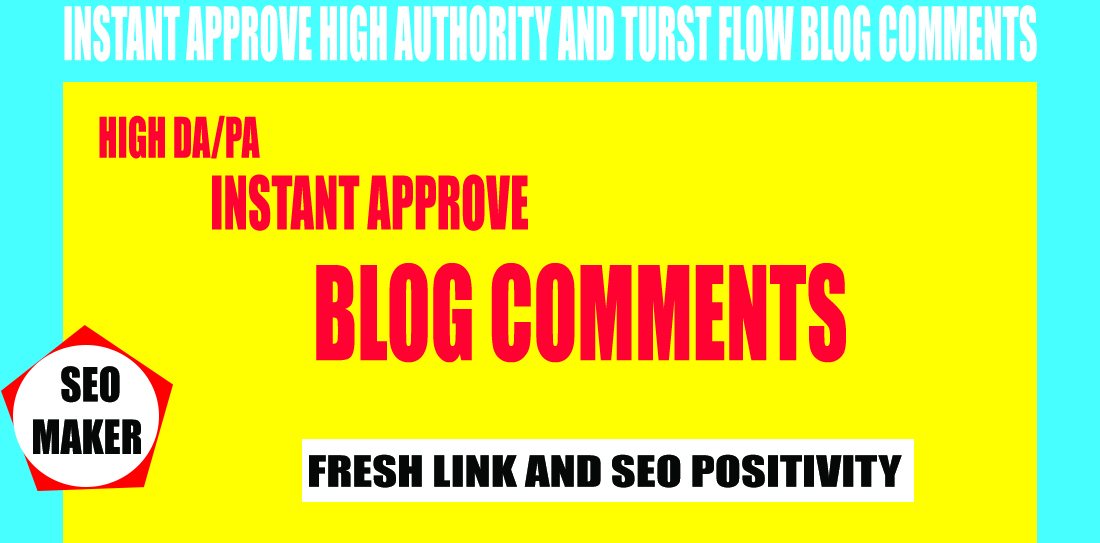 101 Instant Approve High Authority And Trust Flow Blog Comments Rank 1st 2021