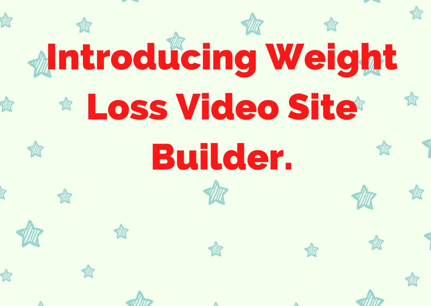 Introducing Weight Loss Video Site Builder