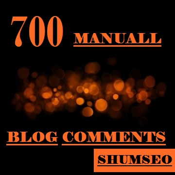 I WILL DO 700 MANUALL BLOG COMMENTS