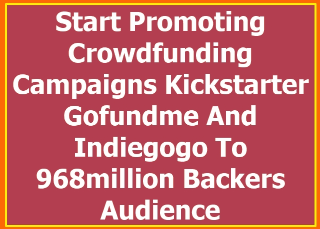 do promotion for kickstarter crowdfunding indiegogo gofundme campaign