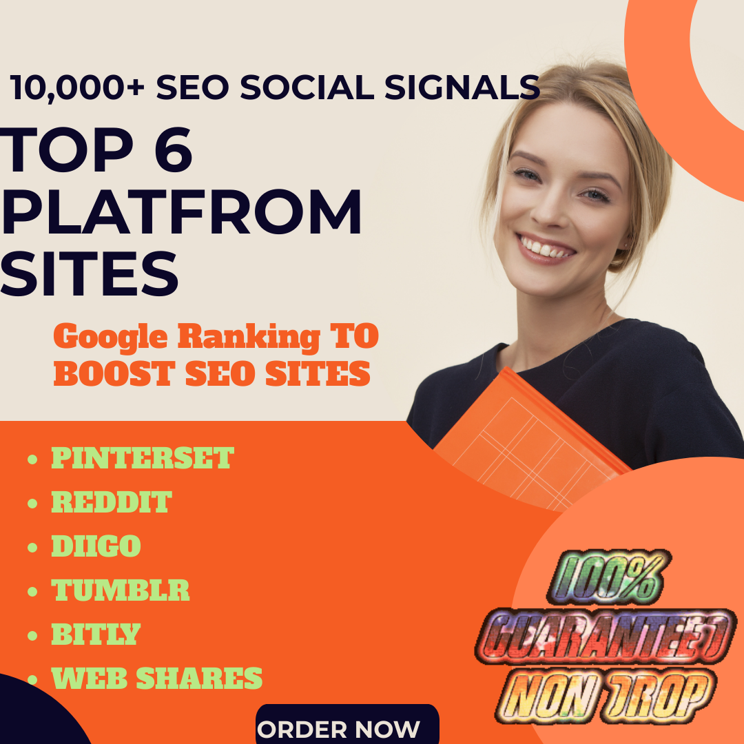 10,000 SEO Social Signals Top 6 site Help To Website Traffic And Google Ranking To boost SEO sites