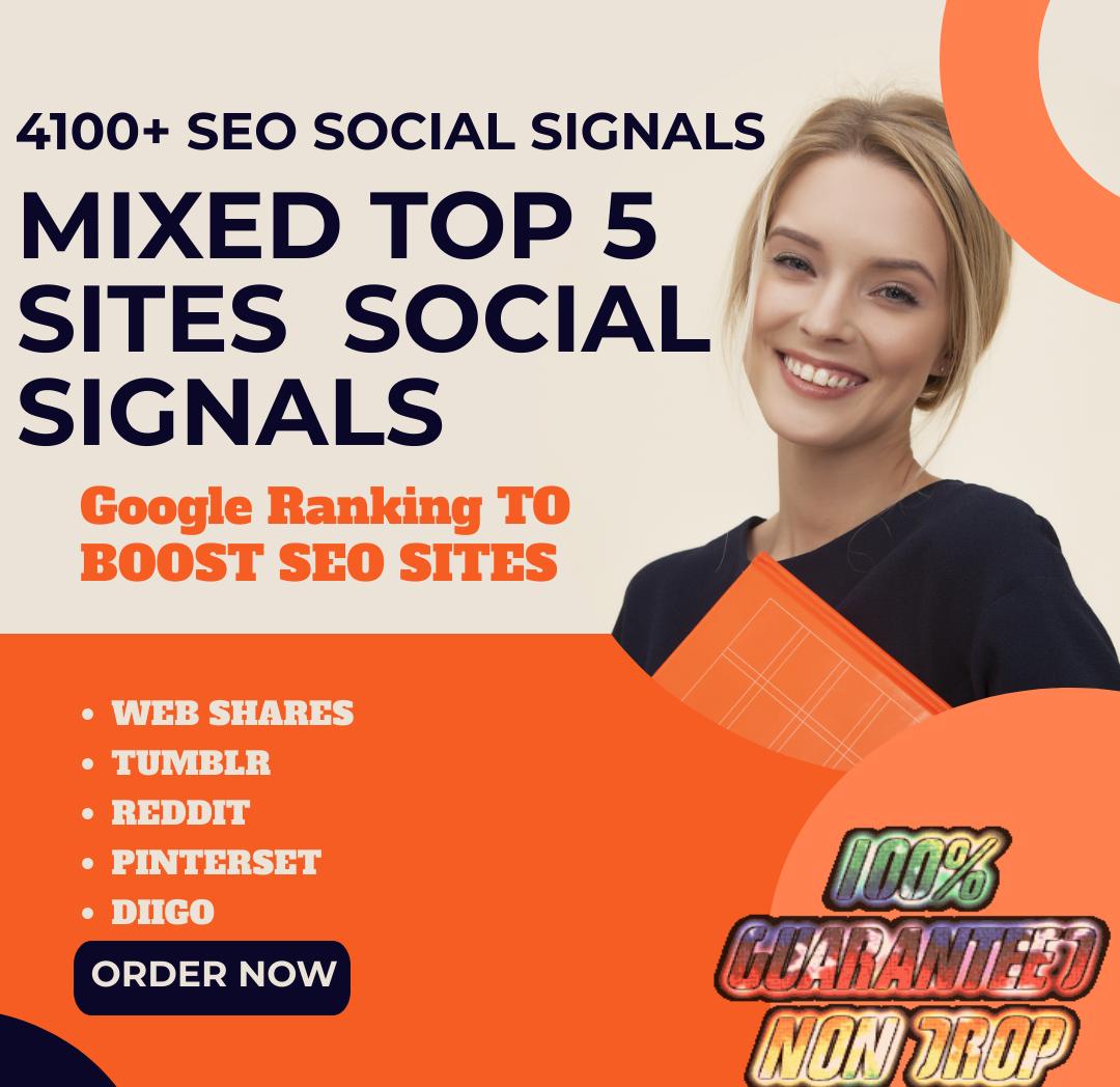 Build REAL SEO 4100+ HQ Mixed Seo Social Signals from Top 5 social media sites
