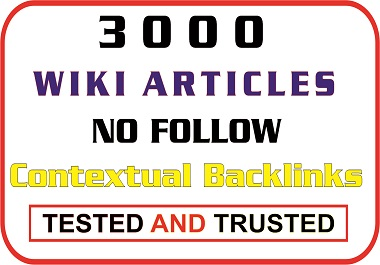 Get 3000 Wiki backlinks from relevant Wiki Articles to get quick ranking