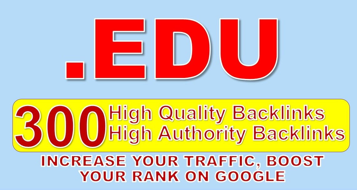 Get 300. EDU high quality backlinks