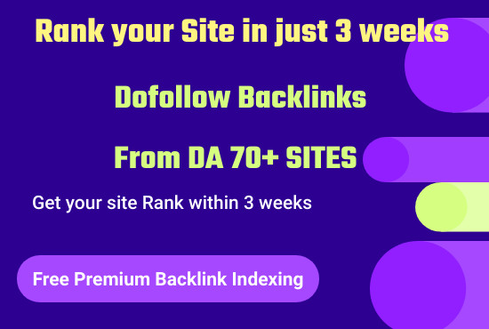 Build 10 Manual DA 70 Permanent High Quality SEO Dofollow Backlinks to Rank site in Just 3 weeks