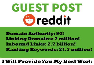 I will write and publish a guest Post On Strong DA99 Reddit D0f0llow Link