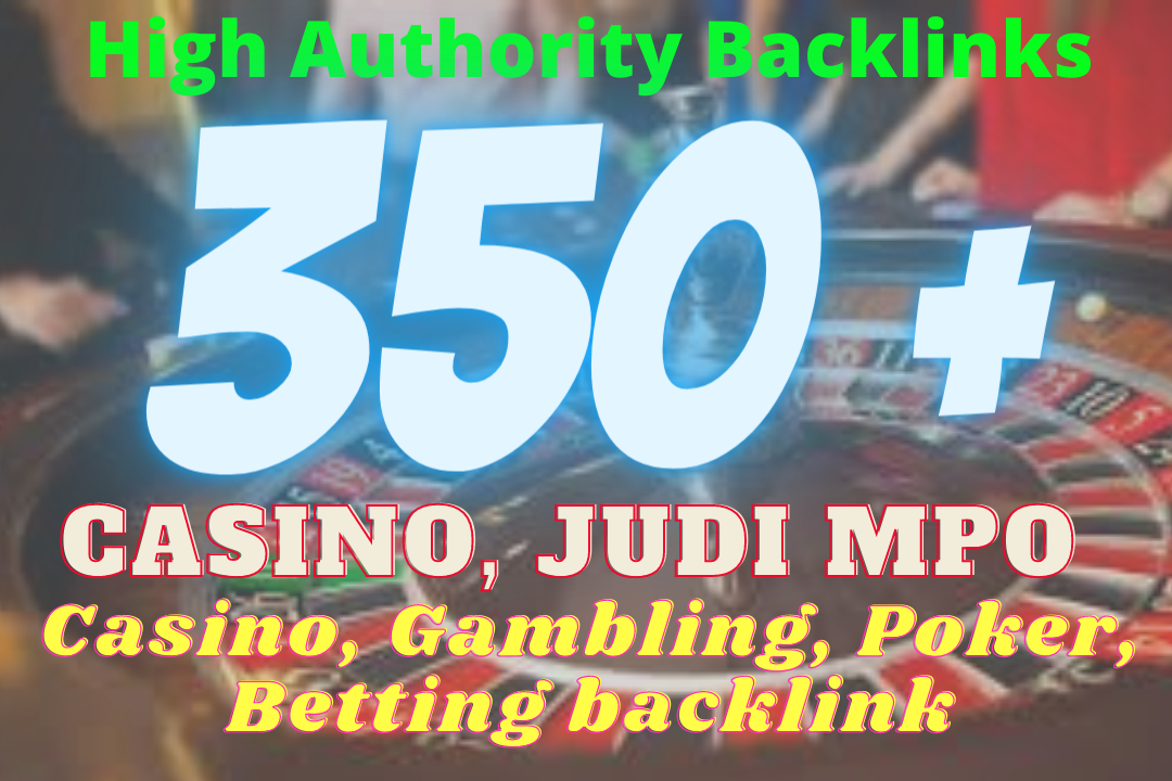 Build 350+ Casino, POKER,  JUDI BOLA Backlinks Skyrocket your Website to Google Page ONE