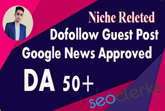 Publish a Niche Dofoll0w Guest post Google News Approved Website