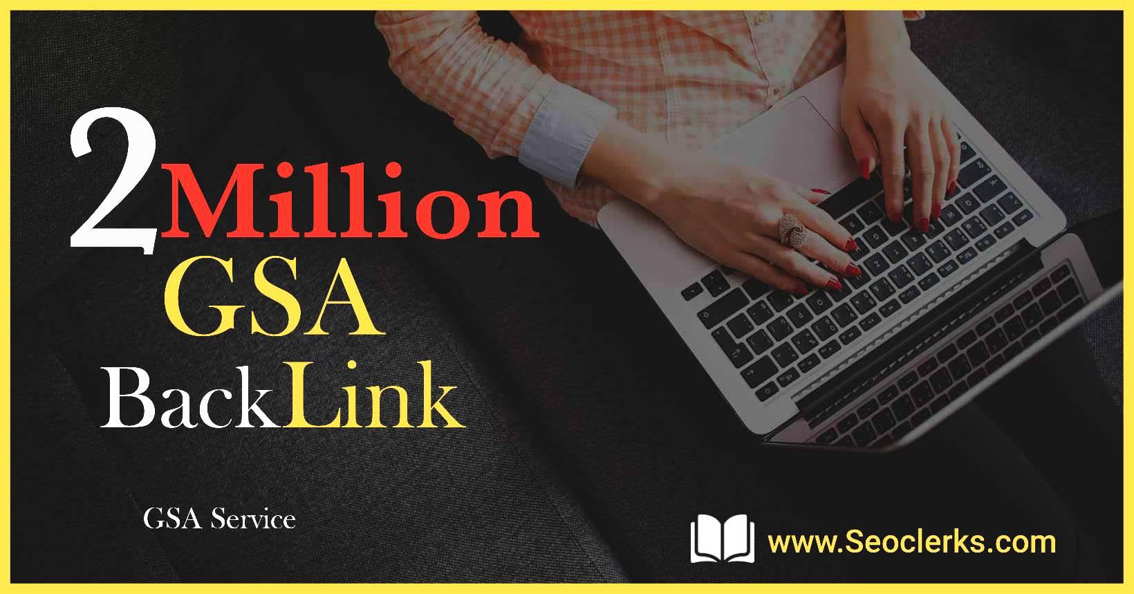 2 Million SEO GSA SER High Quality Backlinks for Google Ranking