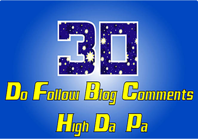 I will create 30 high quality Dofollow blog comments Domain 20-30 DA websites