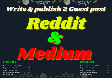 I will Write and publish 2 high authority guest post on Reddit & Medium. com.