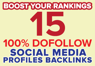 I will create 15 Dofollow Social Media Profile Backlinks