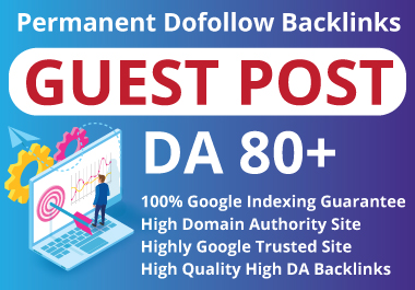 I will Publish 15 guest post on DA 30 to 80 plus site