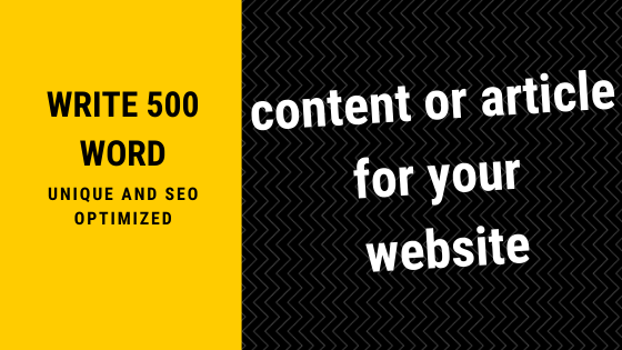 write 500 word of Unique and SEO optimized content or article for your website