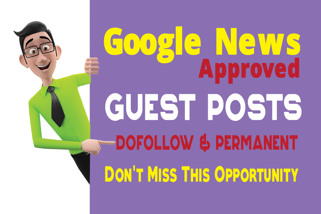 Guest Posts on Google News Approved Blog DA50+ DR50+