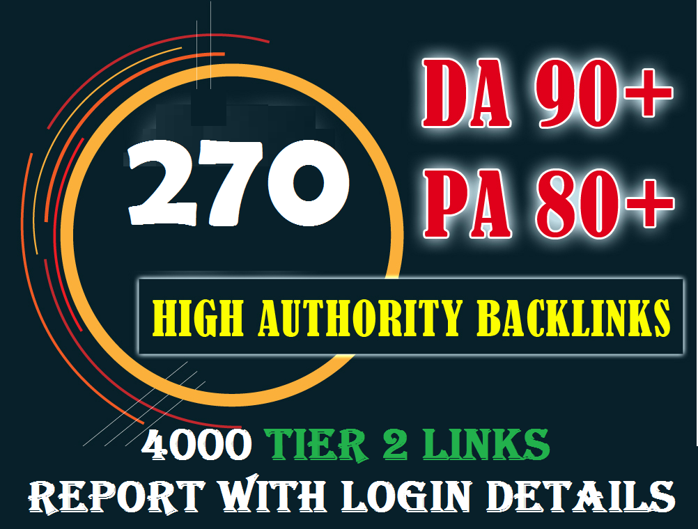 Provide 270 High PR, DA Backlinks in Tier 1 and 4000 Backlinks in Tier 2 with all login details