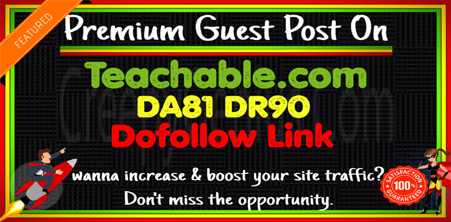 Write & Publish Guest Post on Teachable. com Dofollow link-DA81 DR90