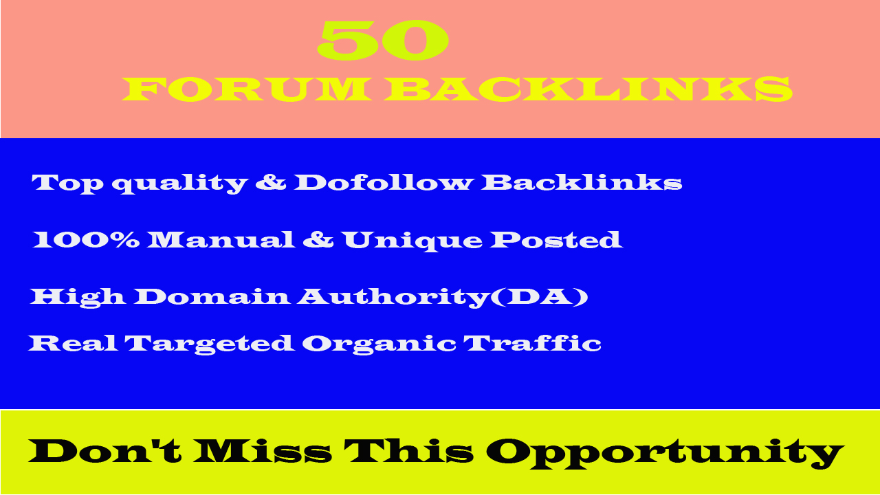 I will provide you 50 high quality DA30+ PA25+ forum posting backlinks.