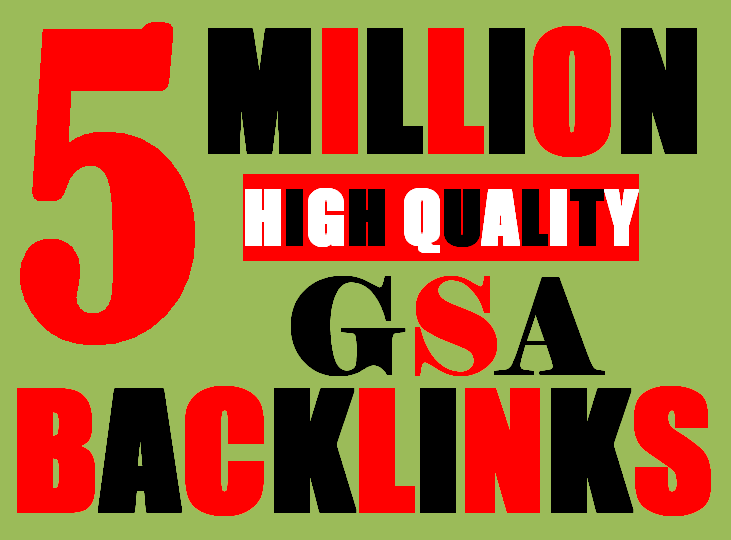 5 Millions GSA Backlinks for whitehat seo to rank your page, website, videos