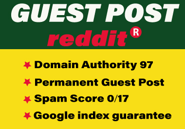 Publish A Guest Blog Post On Reddit DA97 With Index Guaranteed permanent seo backlinks