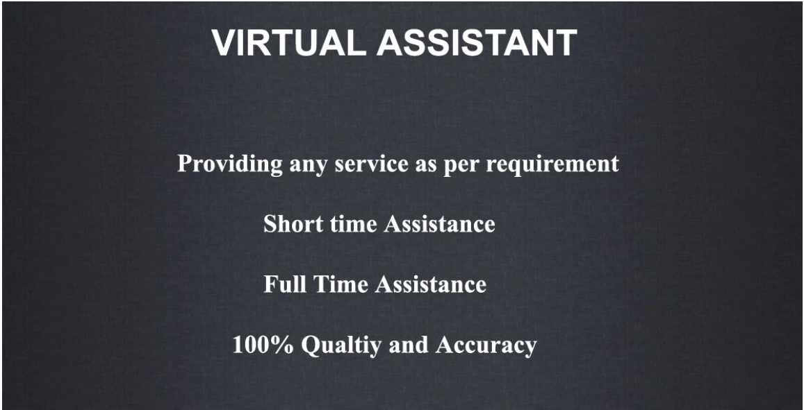 I will be your remote assistant on anything,  customer,  data entry