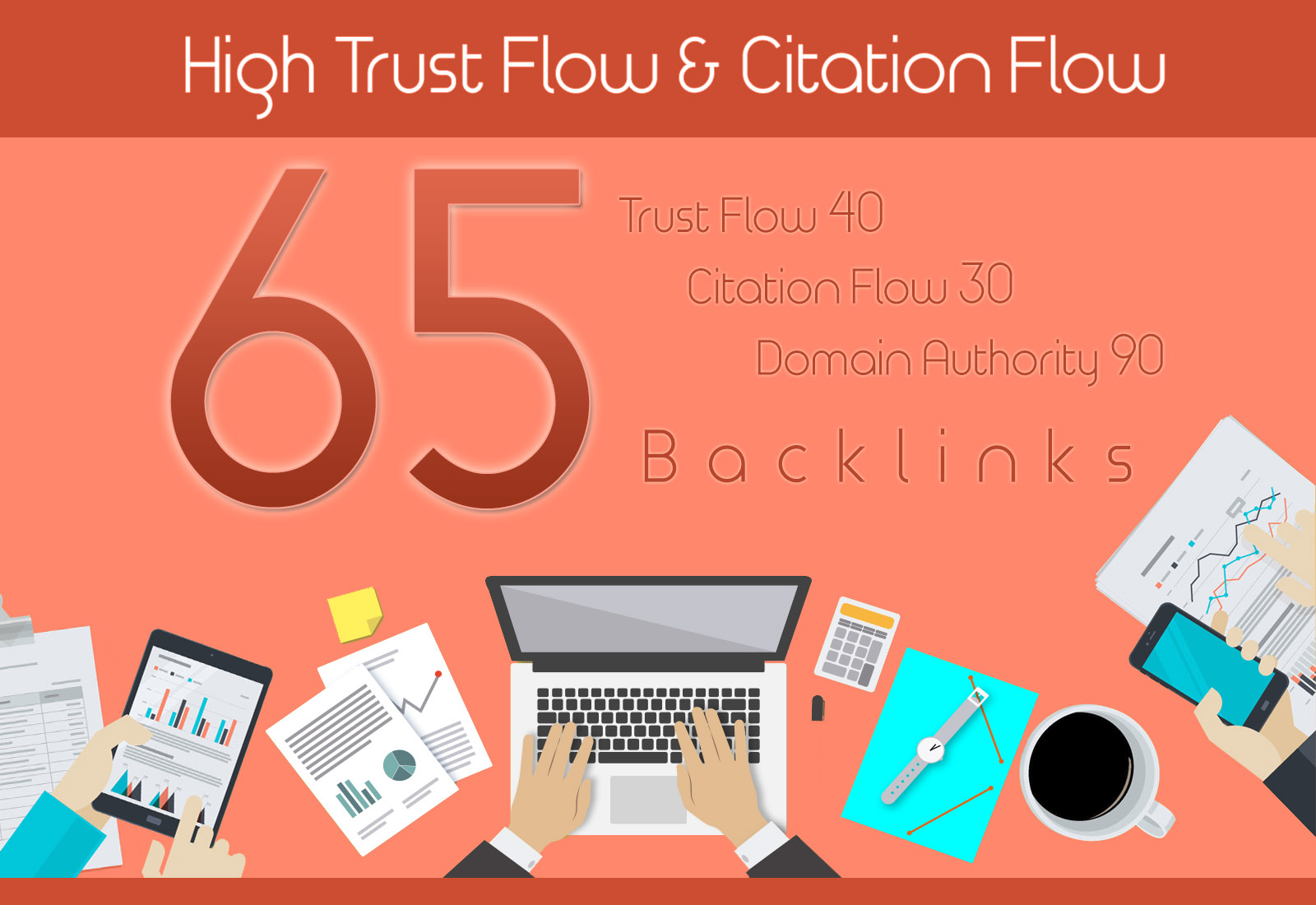 I Will Create 65 High Trust Flow And Citation Flow Backlinks On High DA
