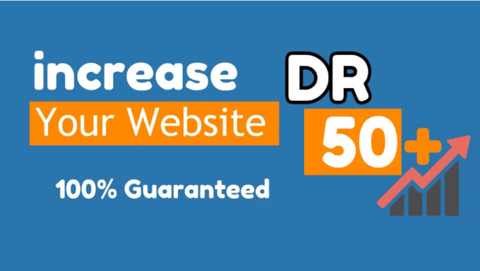 increase your website dr to 50 plus