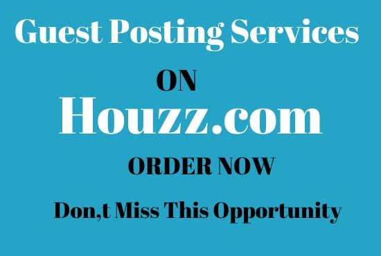 write and publish guest post on houzz. com