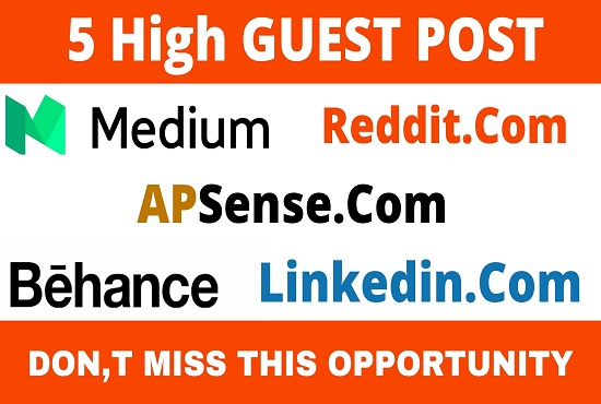 DA90+ publish 5 guest posts on medium,  reddit,  apsense,  behance,  linkedin