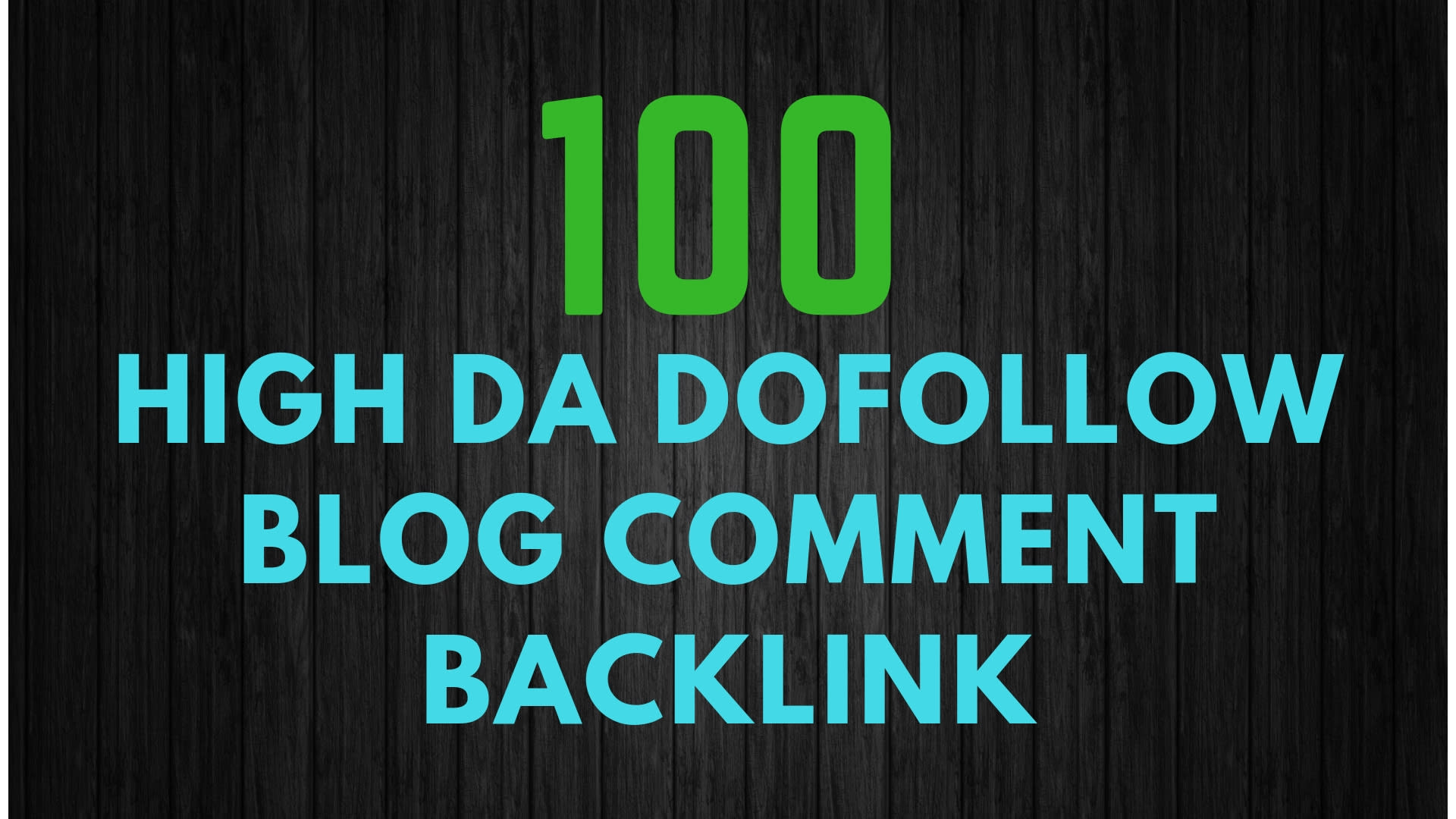I Will do 100 High DA Dofollow Blog Comment Backlink Manual Work.