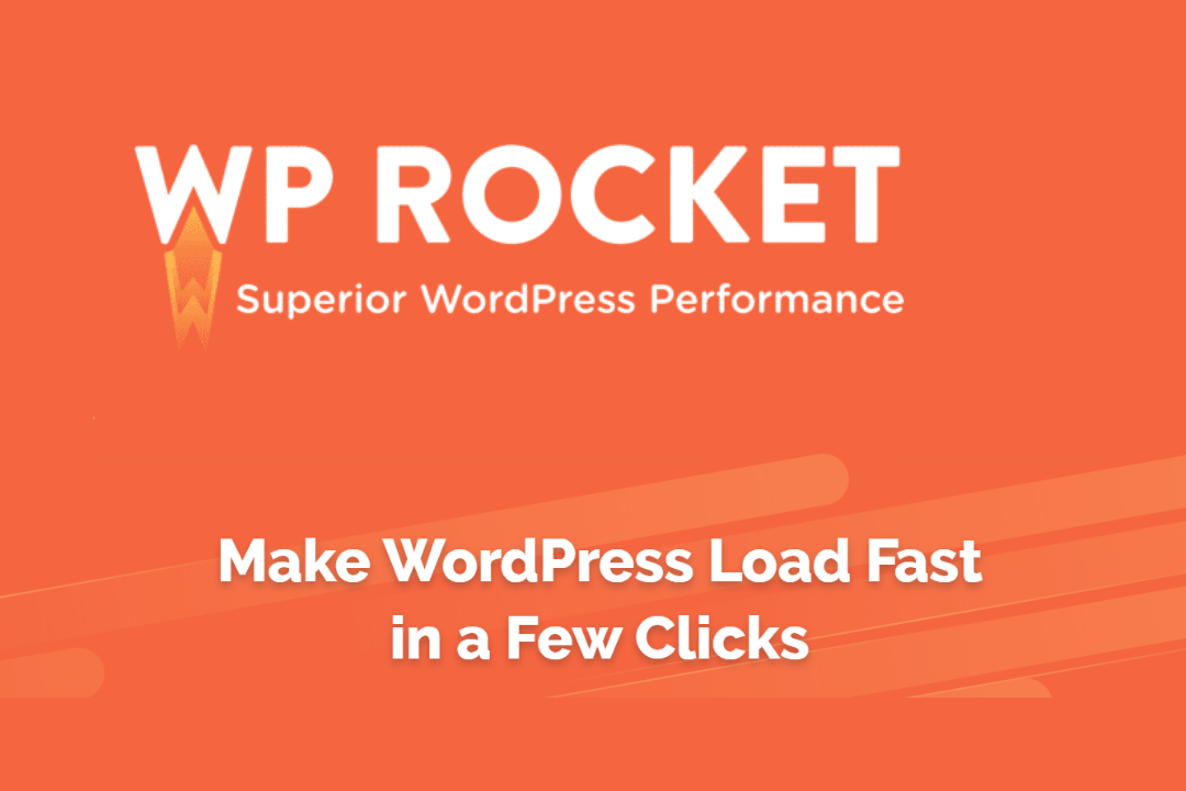 WP ROCKET Make WordPress Load Fast in a Few Click