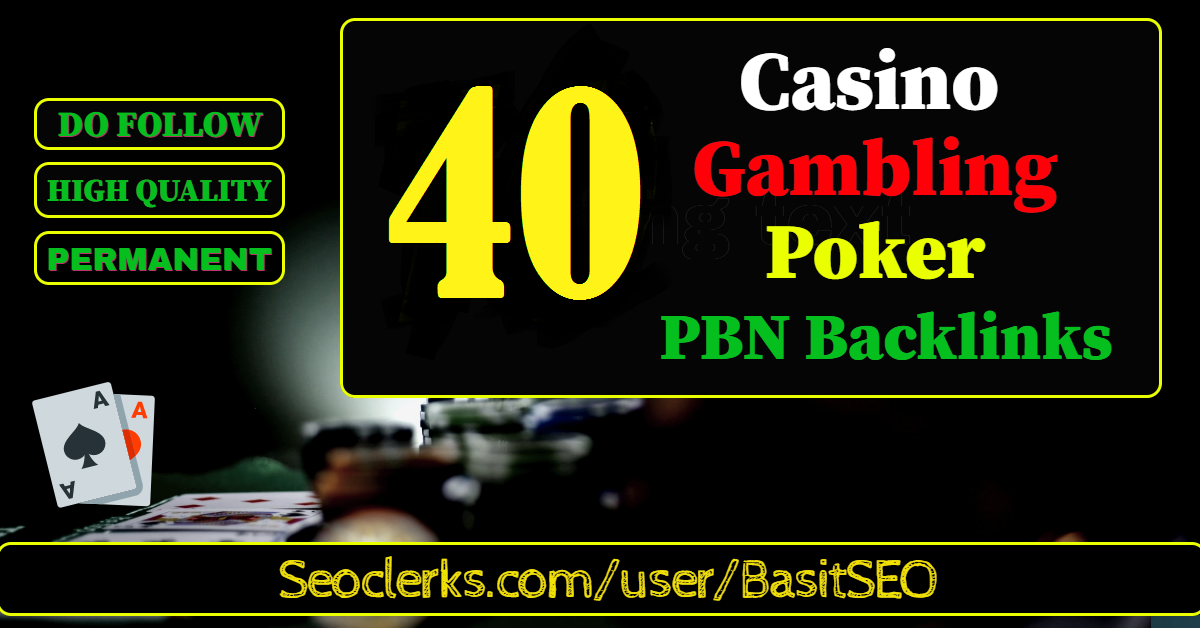 Get 40 permanent DA 58-30+ PBN Backlinks Casino,  Gambling,  Poker,  Judi Related Websites