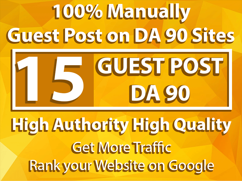 Manually Guest Posts On DA 90 Sites to Rank your Website.