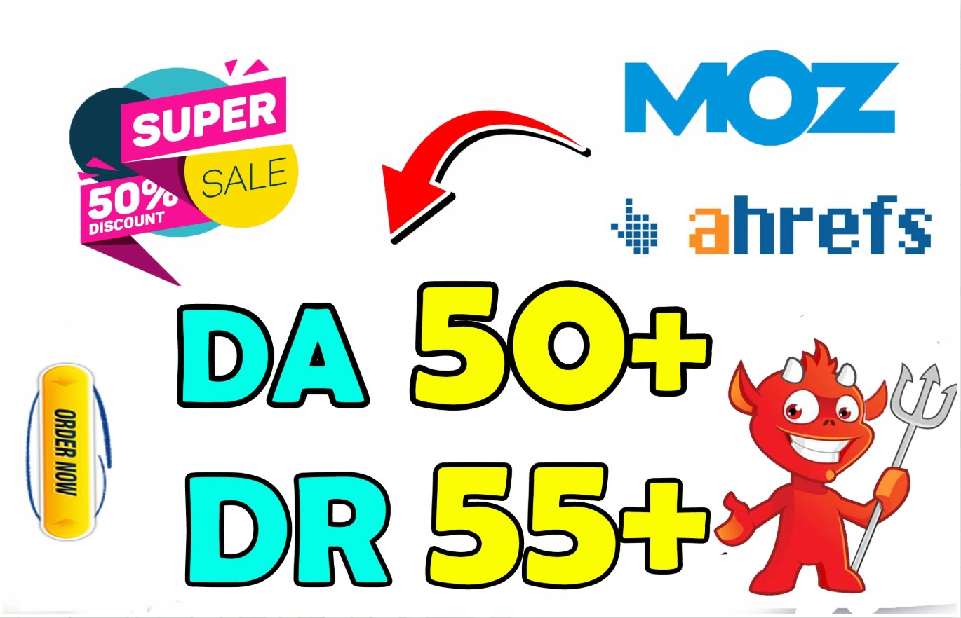Increase your DR Domain Rating 55 moz DA 50+ Domain Authority