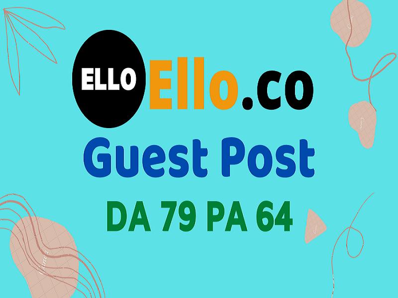 Publish Blog Guest Post On High DA79 Ello. co
