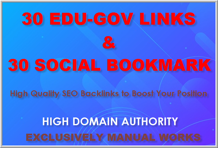 Manually Create 30 Edu-Gov Backlinks and 30 Bookmarking Backlinks from High Authority websites