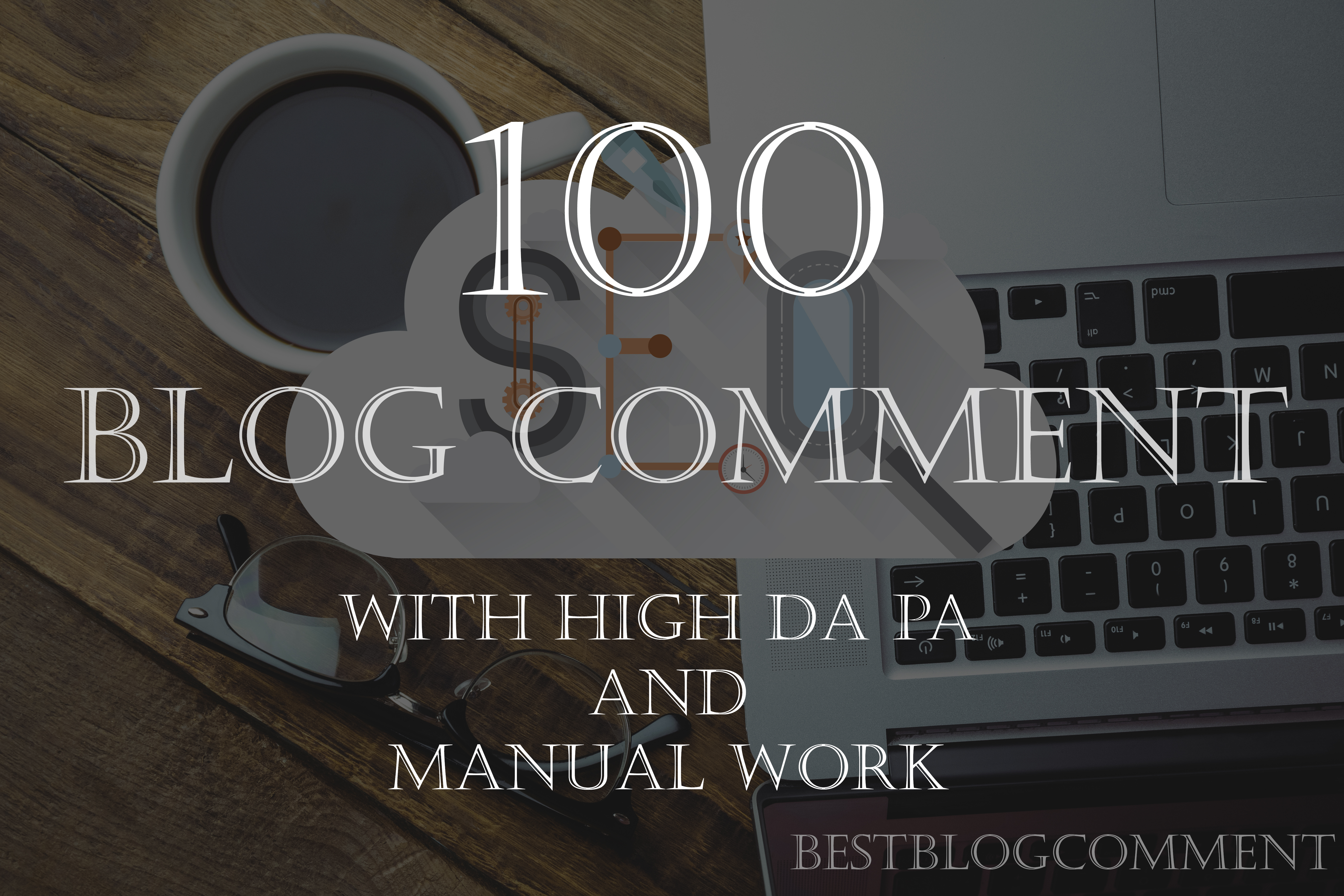 I will provide 100 unique manual blog comment backlink with high da pa