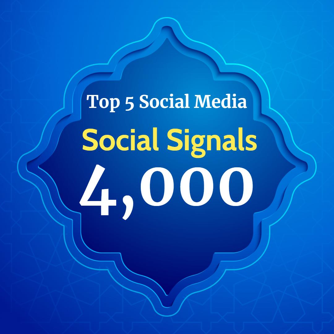Super power 4,000 Social Signals for Top 5 Social Media Sites