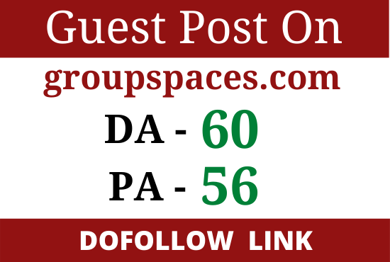 Write and publish a guest post on groupspaces. com DA 60