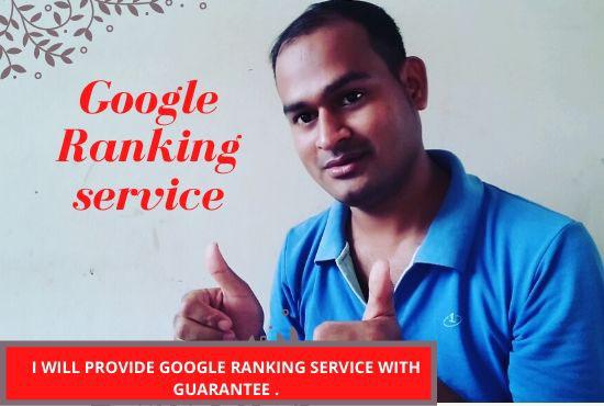 I will provide google ranking service with guarantee