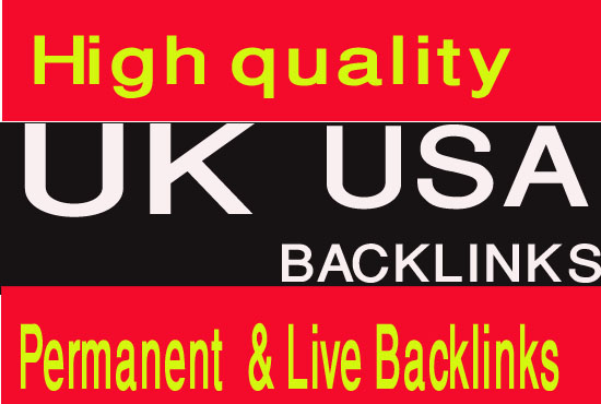 Create 50 permanent 15 UK,  & 35 USA backlinks HIGH PR SITES