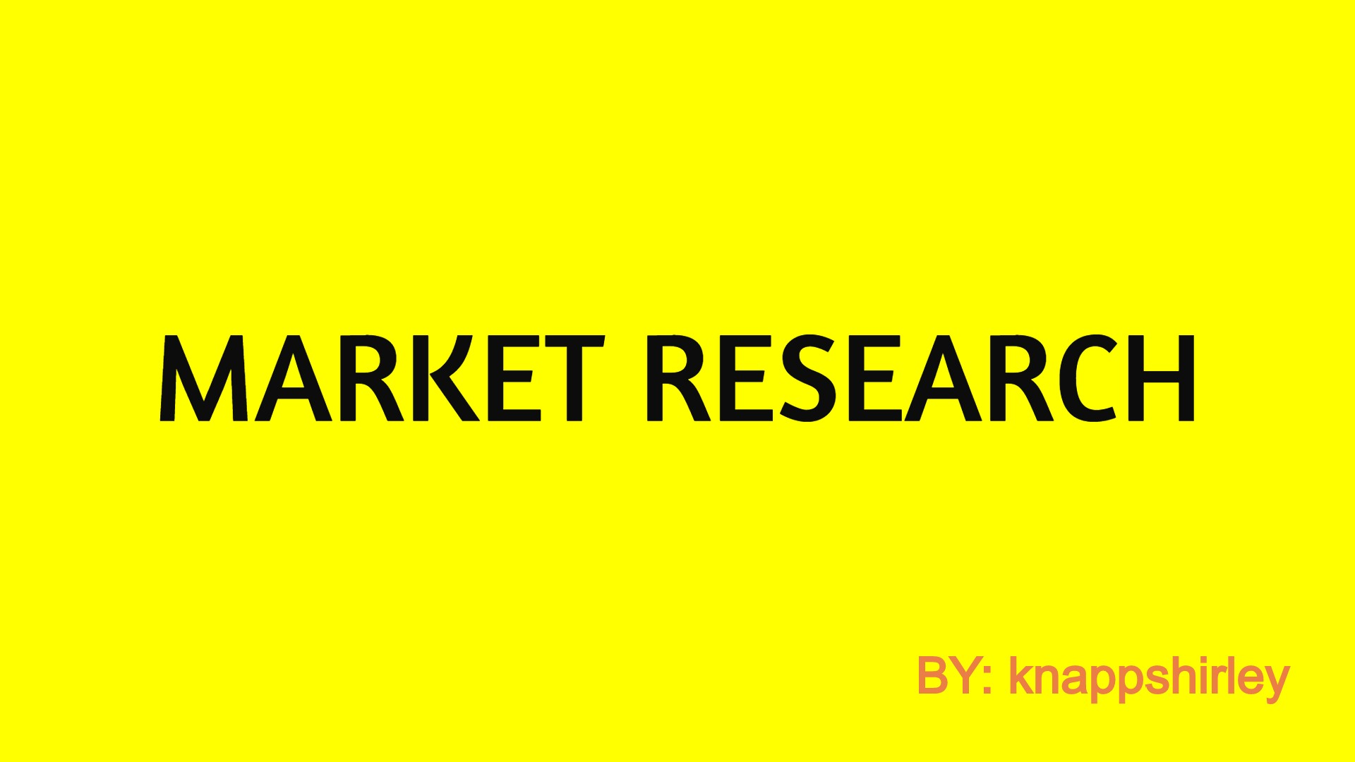 I will do Comprehensive Market Research