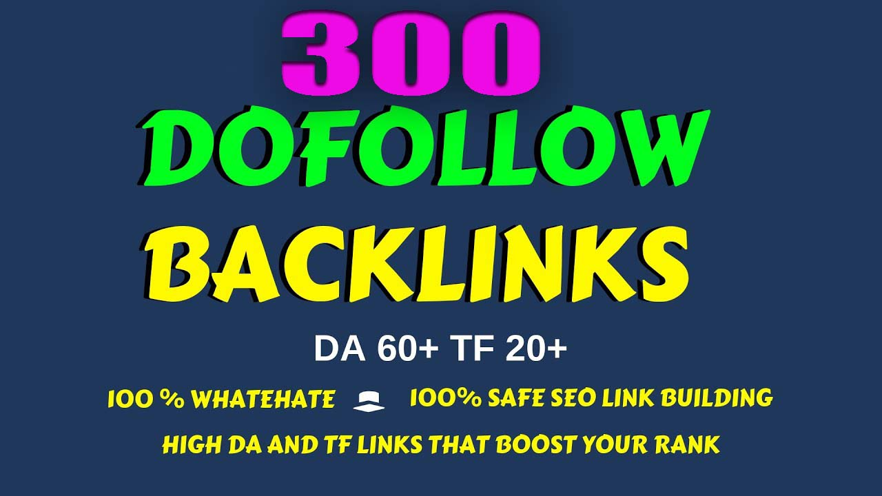 I will Provide 300 Do Follow Backlinks for your website ranking