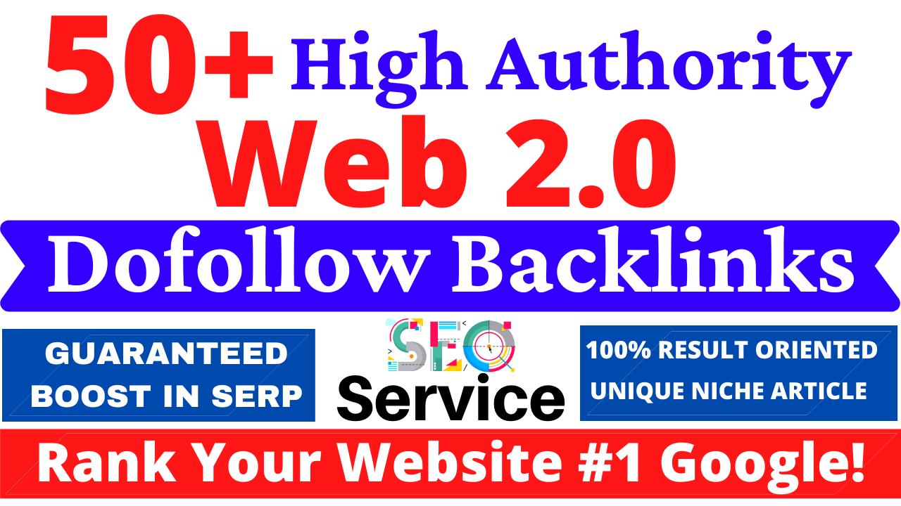 50+ Manually High Authority Web2.0 Dofollow And Powerful Backlinks Rank your Website on Google