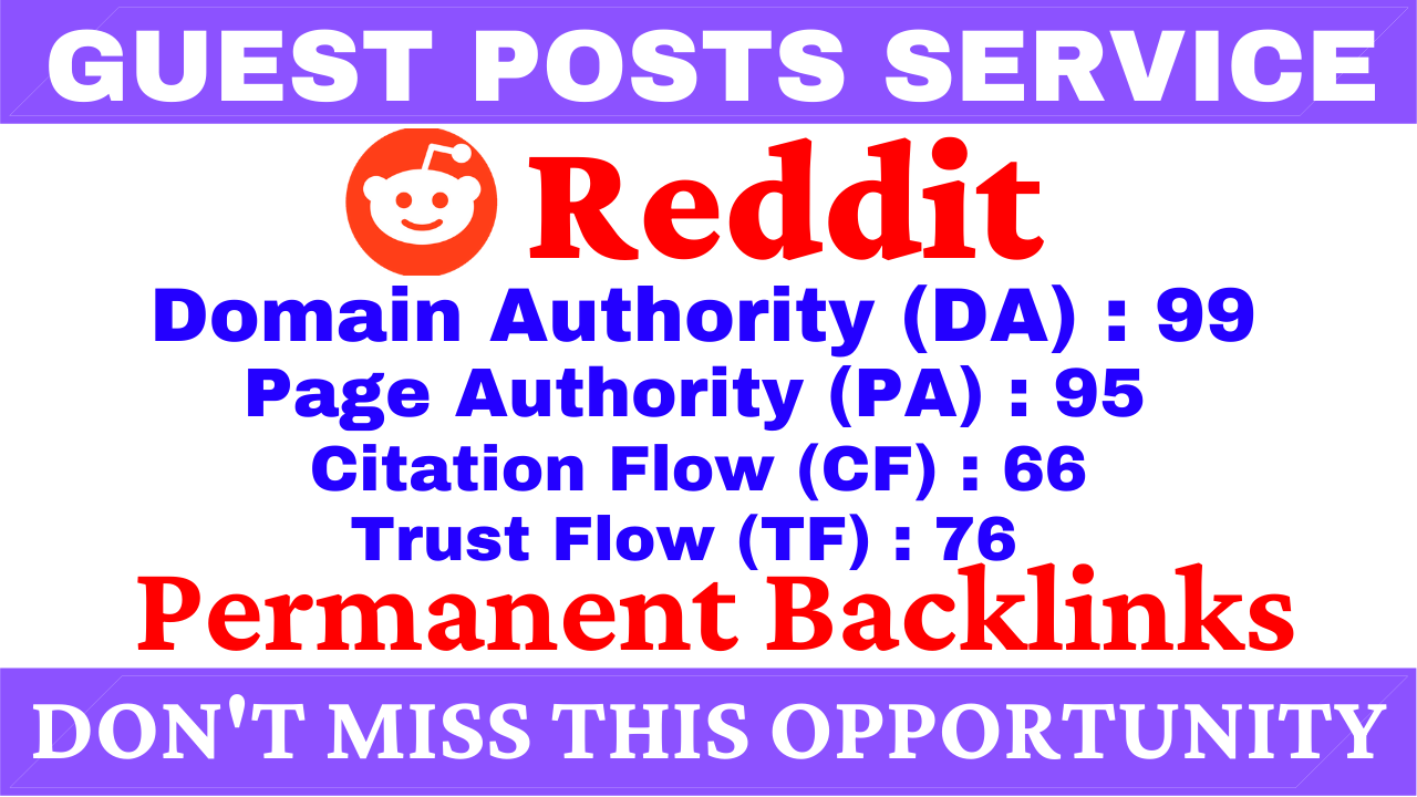 I Will Write And Publish A Guest Post On Reddit DA 99, PA 95 With Google Index Guaranteed Backlinks