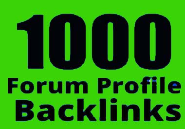 I will provide 1000 forum profile backlinks